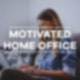 Motivated Home Office